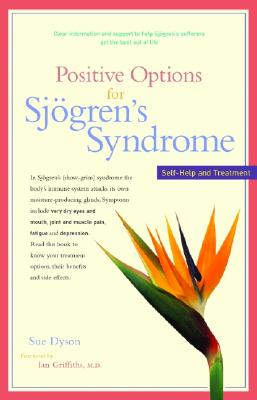Positive Options for Sjogren' s Syndrome By Dyson, Sue
